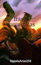 frases sarcasticas by NatArias258