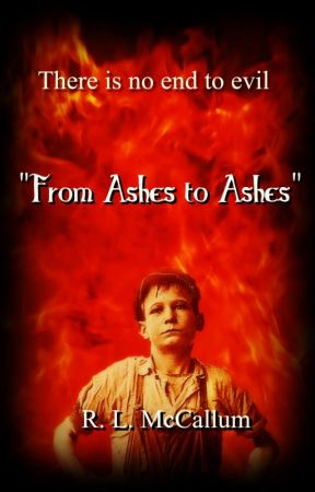From Ashes to Ashes (Novelette) by Wordsmith101