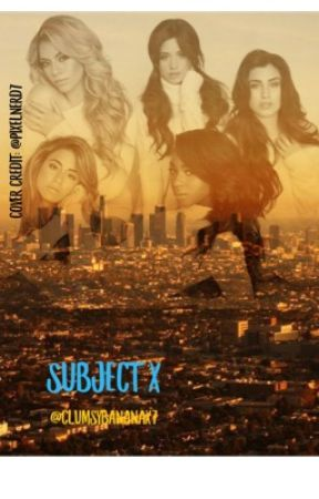 """Subject X"" (Fifth Harmony feat.Camila Cabello/You) by ClumsyBananaX7"