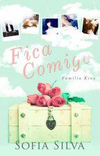 FICA...COMIGO - Família King by SofsSilva