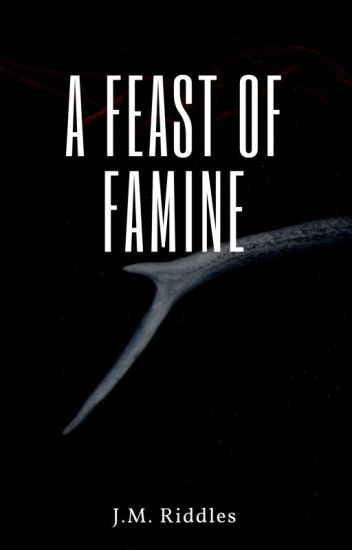 A Feast of Famine (Short Story/Complete)