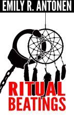 Ritual Beatings by EmilyRAntonen