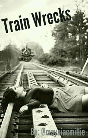 Train Wrecks by mayniacmillie