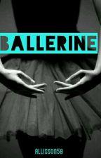 Ballerine Tome 1/HISTOIRE TERMINÉE/ by Allisson50