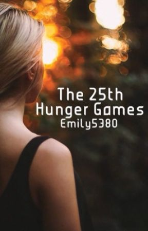 The 25th Hunger Games  by Emily5380