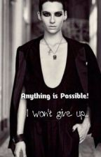 (3) Anything is Possible! I won't give up... by freiheituberalles