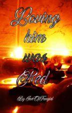 Loving Him Was Red Lemon Oneshot by JarOfFangirl