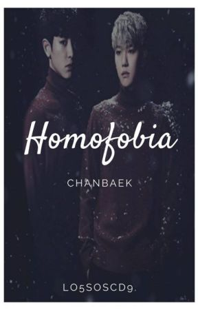 HOMOFOBIA [ChanBaek] by Park_SGL
