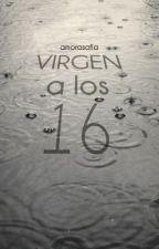 Virgen a los 16 by amorasofia