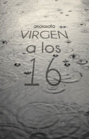 Virgen a los 16