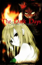 Fairy Tail - The Dark Days [A NaLu FanFiction] by Infinite_Warrior