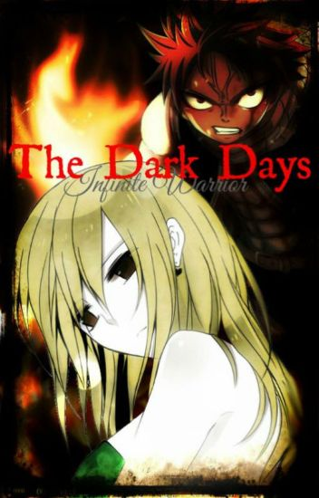 Fairy Tail - The Dark Days [A NaLu FanFiction]