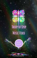 Theory of Kpop music video by WatashiwaDnE