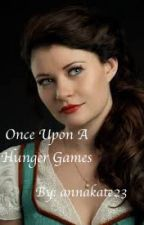 Once Upon A Hunger Games by annakate23