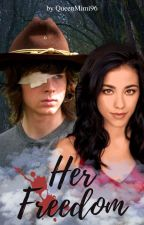 ➳ Her Freedom {Daughter of Dixon} [2] #Wattys2017 by QueenMimi96