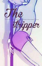 The stripper ∆ Billdip by LeehTARRASQUINHA