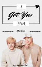 I Got You, Mark /•[Markson]•\ by Kumiko030