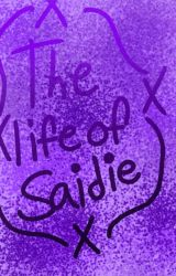 The Life Of Saidie  by _Saidie_