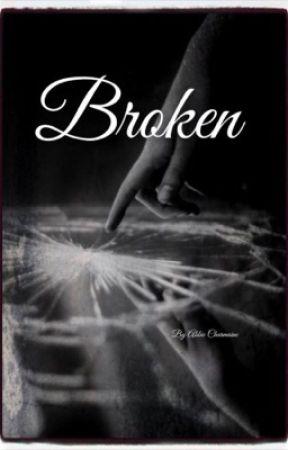Broken by AbbieCharmaine