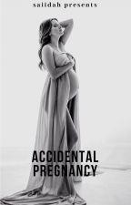 Accidental Pregnancy by saiidah