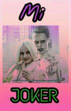 Mi Joker - Harley Quinn y El Joker. by Ivana_Yackeline