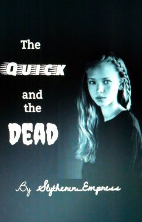 The Quick and the Dead by Slytherin_Empress