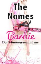 The Names Barbie by ImYourUsername