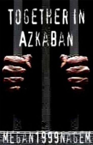 Together In Azkaban ~ Sirius Black
