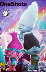 Trolls One Shots  by You_Tube_Addict