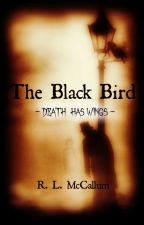 The Black Bird (Novella) by Wordsmith101