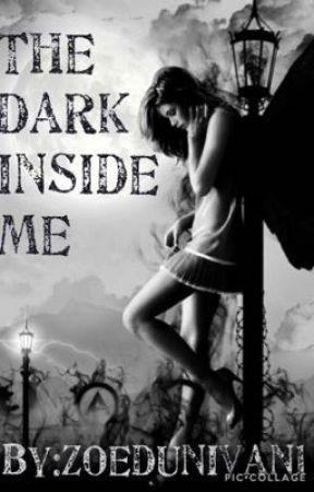 The dark inside me  by zoedunivan1