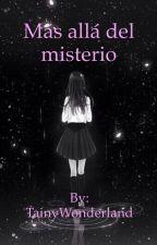 Más allá del misterio by TainyWonderland