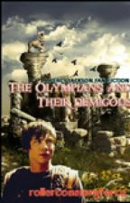 The Olympians and Their Demigods (Percy Jackson Fan Fiction) by RollerCoasterGForce