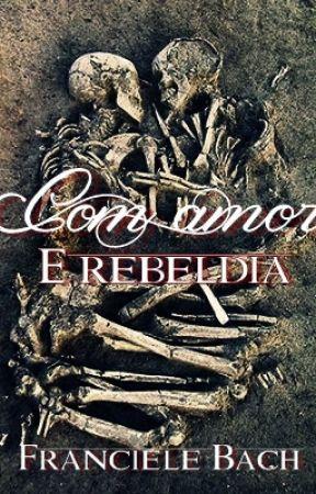 Com amor e rebeldia by FrancieleBach