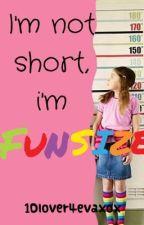 I'm Not Short, I'm FUNSIZE by 1Dlover4evaxox