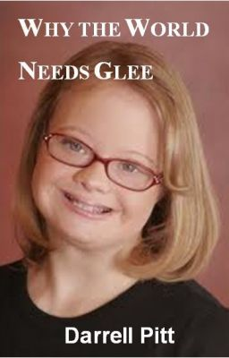 Why The World Needs Glee