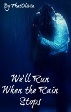 We'll Run When the Rain Stop's (One Direction Fan Story) by ThatOlivia