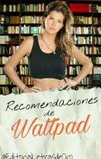 Recomendaciones de Wattpad by EditorialLetrasdeOro