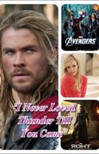 """I Never Loved Thunder Till You Came"" (Thor Love Story) by Rockngirl101"