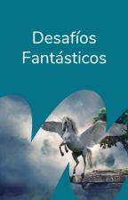 Desafíos Fantásticos by FantasiaES
