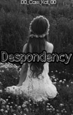 Despondency. by 00_cass_kat_00