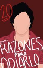 20 Razones para odiarlo [Editando] by Maya2303