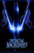 El Inicio de Todo- Leyendo los libros de Percy Jackson (SIN EDITAR) by mary99mr