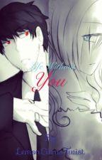 Life Without You by LemonCitrusTwist