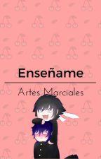 Enseñame Artes Marciales [MasuGaku][Pausada] by Natsuki_Sempai
