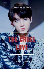 The Cruel Love (Jeon Jungkook) by Choi_EunMi03