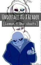 Undertale AU X Reader [Lemon] by MagnifecentBlue