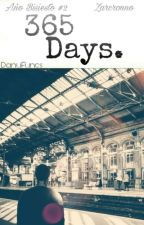 365 Days; Zarcronno (Año Bisiesto #2) by DanuFunes