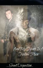 And My Heart Is A Hollow Plain (Larry Stylinson Mpreg) by _SweetDisposition_