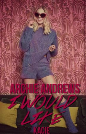 I Would Like ✗ archie andrews by Hollands_Riggs